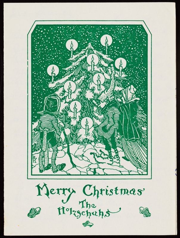 "white card printed in green; Christmas tree decorated with glowing candles, with three figures--man wearing striped leggings with a cane, another man with a tall pointed cap and fuzzy pointed-toe shoes and a woman in a bonnet; ""Merry Christmas The Holzschuhs"" printed below image; note written in blue ink (""Dear friends,..."") and signed, ""Dick and Anne Holzschuh"""
